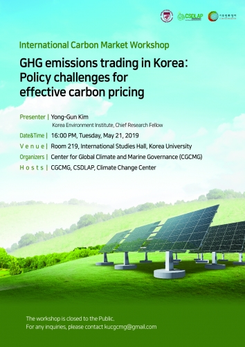 International Carbon Market Workshop; GHG Emissions Trading in Korea: Policy Challenges for Effective Carbon Pricing